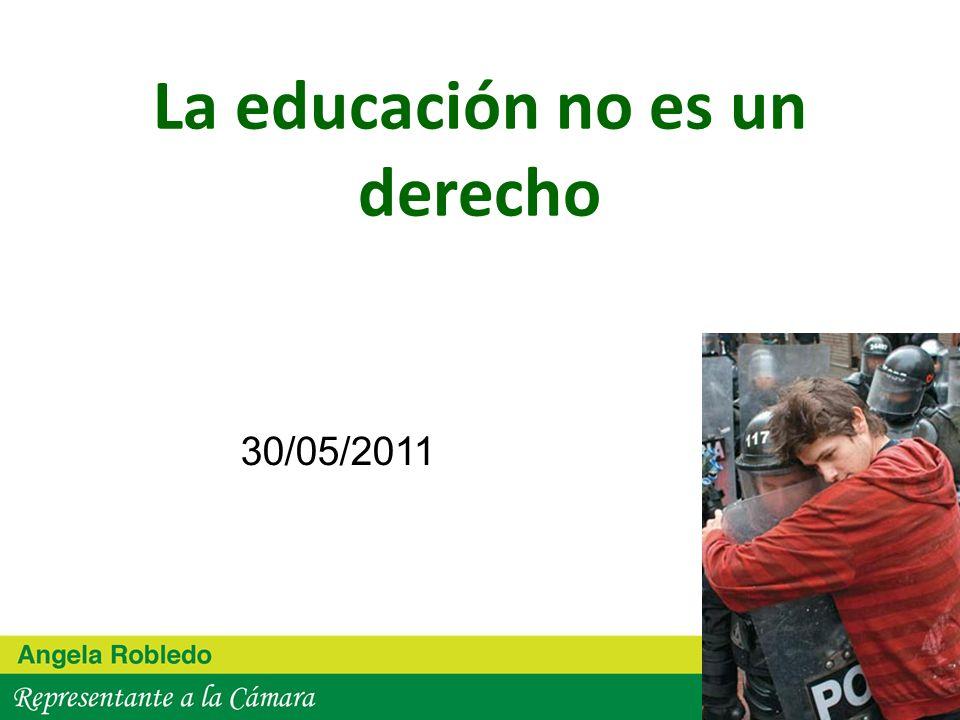 La educación no es un derecho 30/05/2011