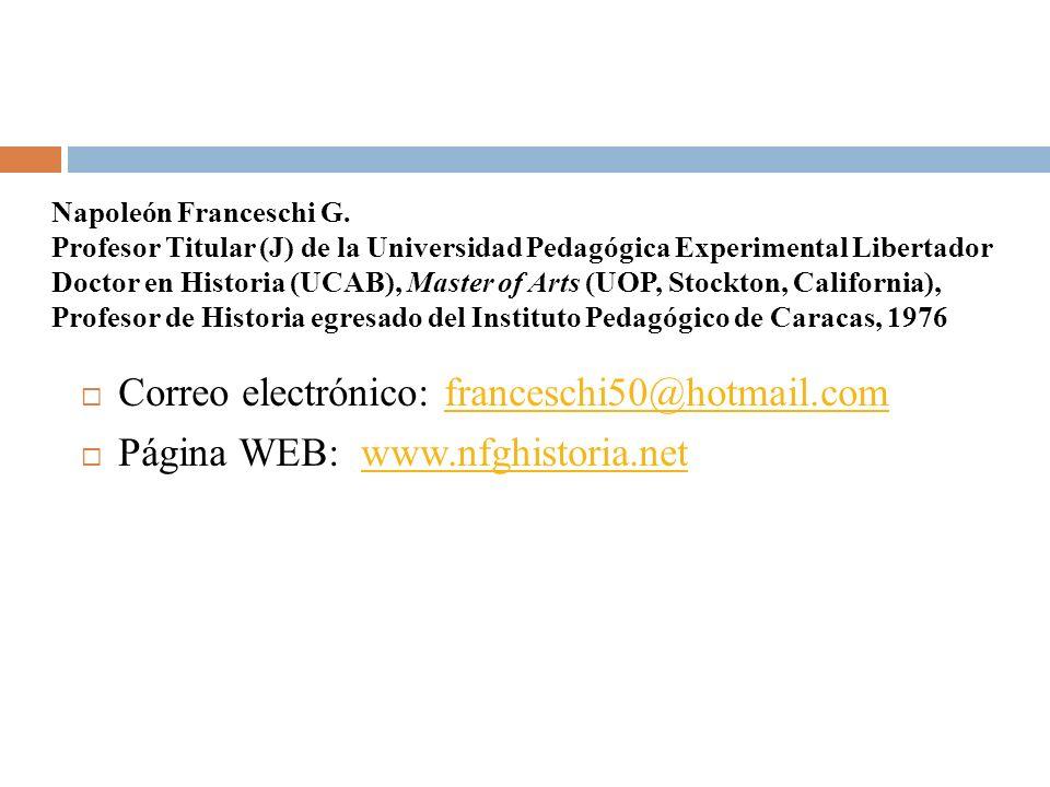 Correo electrónico: franceschi50@hotmail.comfranceschi50@hotmail.com Página WEB: www.nfghistoria.netwww.nfghistoria.net Napoleón Franceschi G.