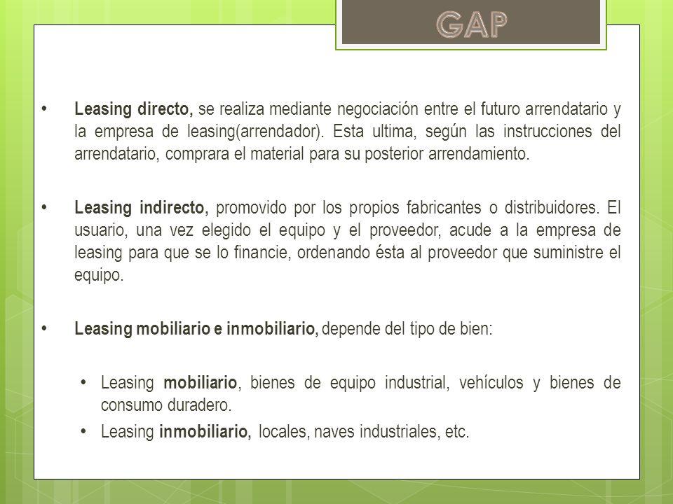 Leasing directo, se realiza mediante negociación entre el futuro arrendatario y la empresa de leasing(arrendador). Esta ultima, según las instruccione