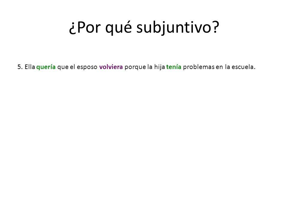 ¿Por qué subjuntivo.5.