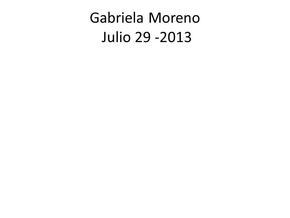 Gabriela Moreno Julio 29 -2013
