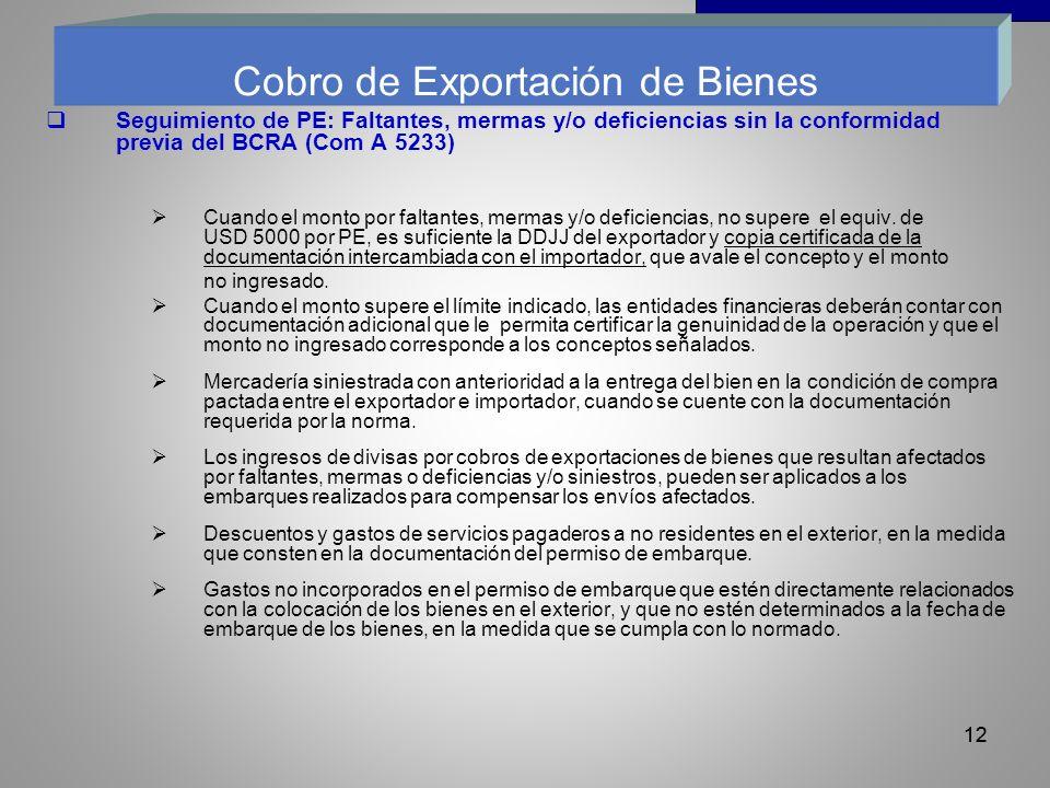 12 Seguimiento de PE: Faltantes, mermas y/o deficiencias sin la conformidad previa del BCRA (Com A 5233) Cuando el monto por faltantes, mermas y/o deficiencias, no supere el equiv.
