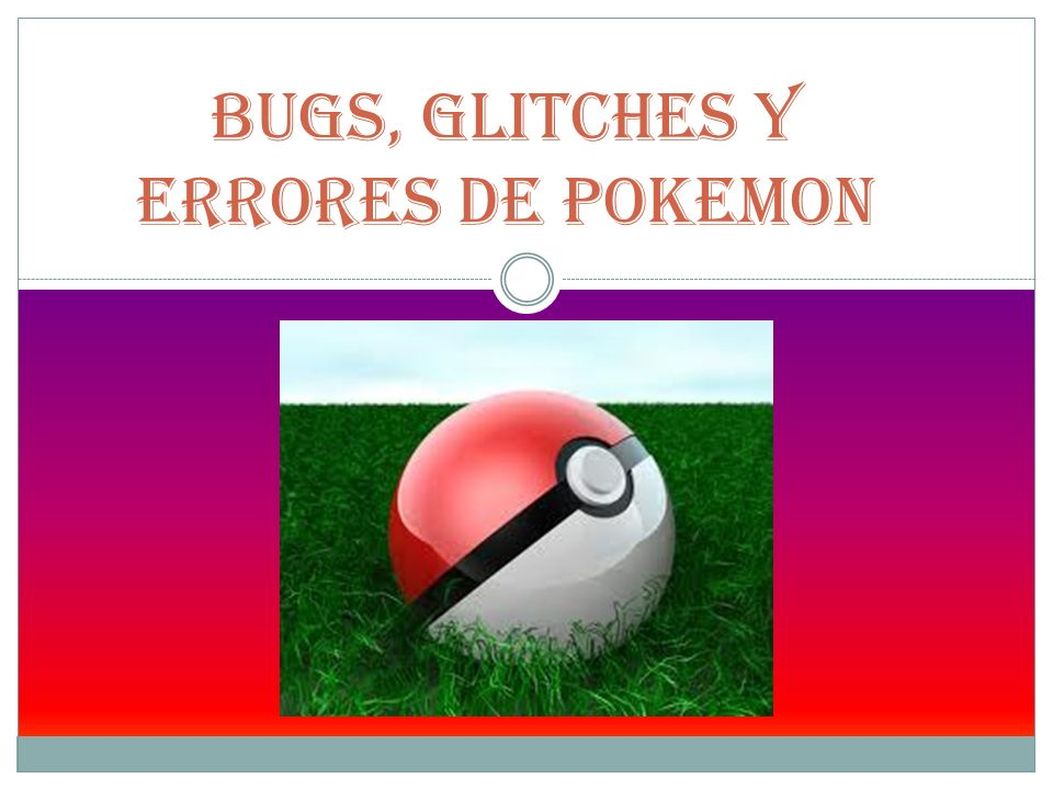 Bugs, Glitches y errores de Pokemon