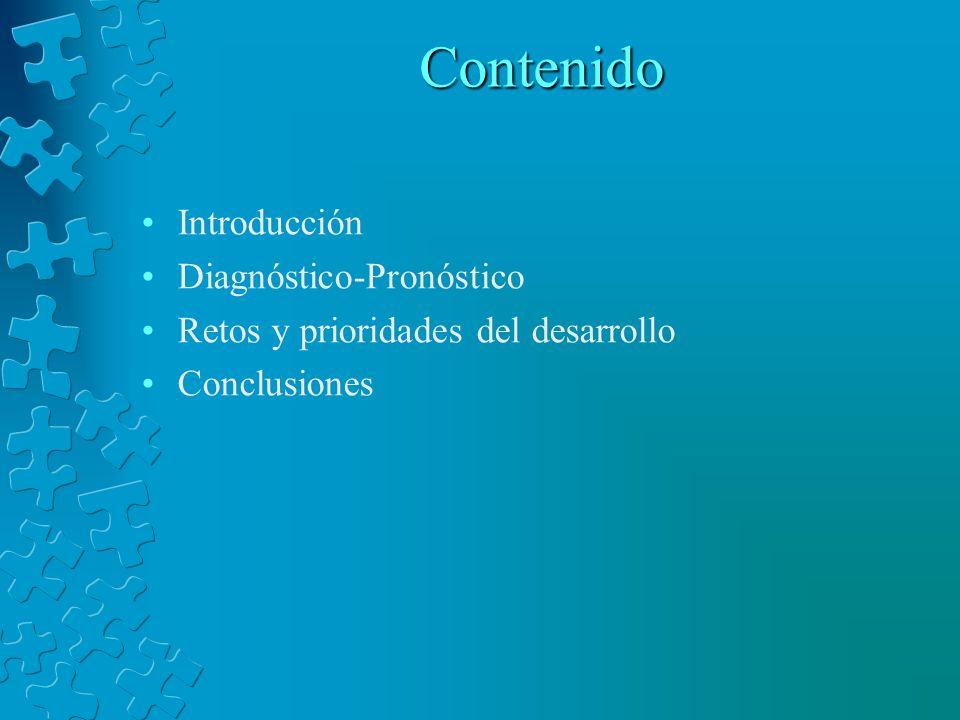 Contenido Introducción Diagnóstico-Pronóstico Retos y prioridades del desarrollo Conclusiones
