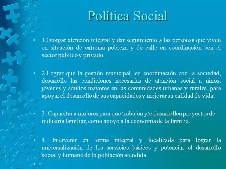 Política Social 1.Otorgar atención integral y dar seguimiento a las personas que viven en situación de extrema pobreza y de calle en coordinación con