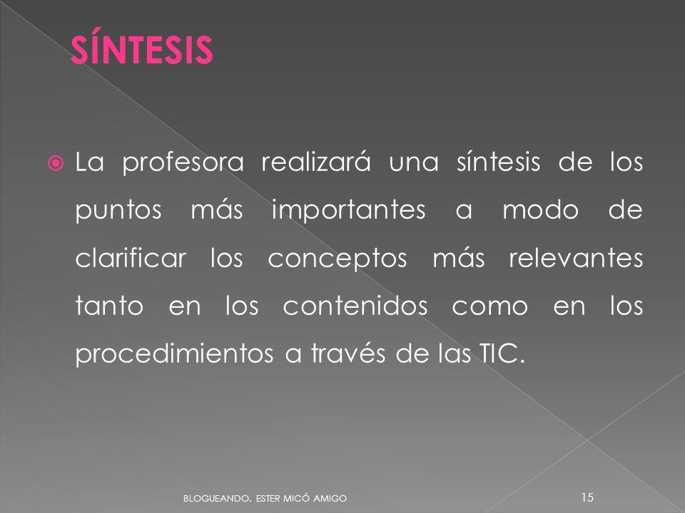 La profesora realizará una síntesis de los puntos más importantes a modo de clarificar los conceptos más relevantes tanto en los contenidos como en los procedimientos a través de las TIC.