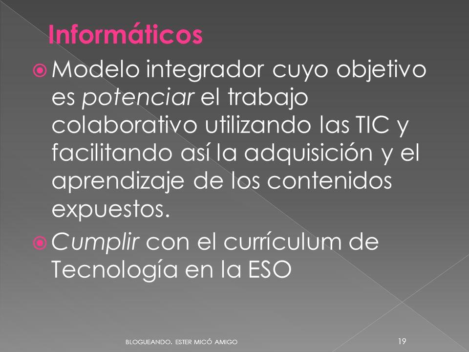 Modelo integrador cuyo objetivo es potenciar el trabajo colaborativo utilizando las TIC y facilitando así la adquisición y el aprendizaje de los contenidos expuestos.