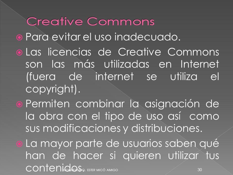 Para evitar el uso inadecuado. Las licencias de Creative Commons son las más utilizadas en Internet (fuera de internet se utiliza el copyright). Permi