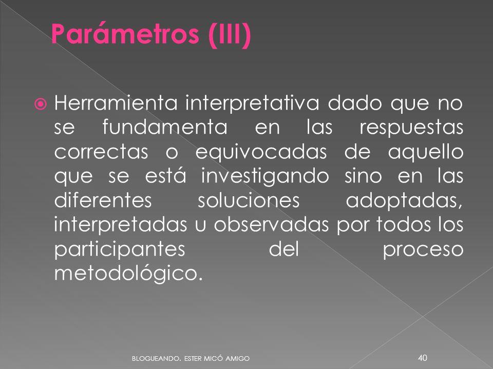 Herramienta interpretativa dado que no se fundamenta en las respuestas correctas o equivocadas de aquello que se está investigando sino en las diferen