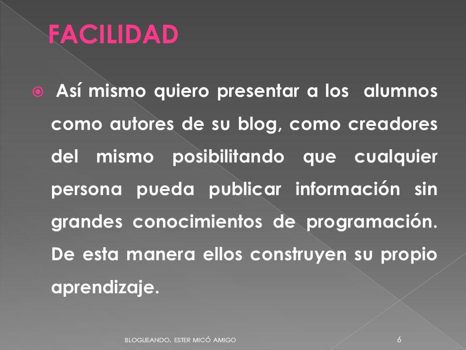 Así mismo quiero presentar a los alumnos como autores de su blog, como creadores del mismo posibilitando que cualquier persona pueda publicar informac