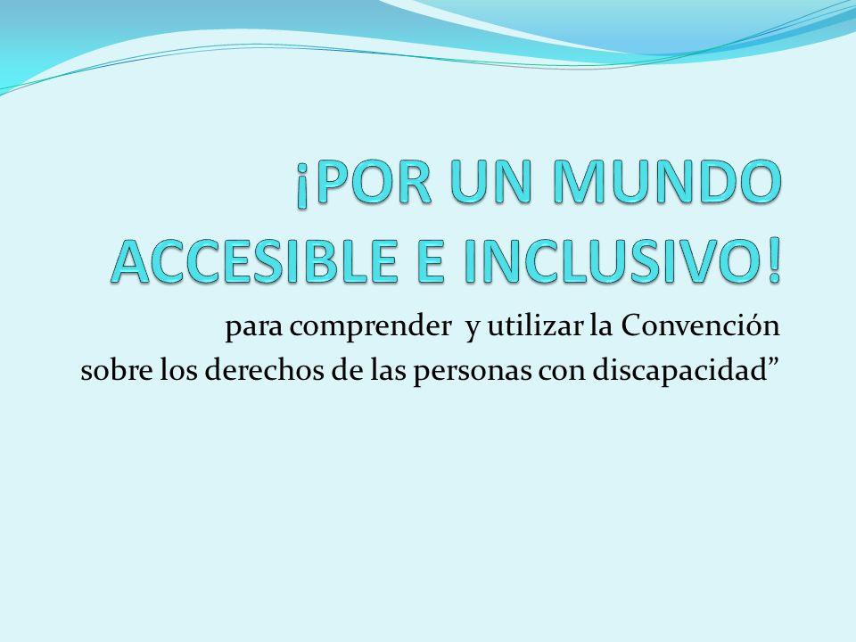 para comprender y utilizar la Convención sobre los derechos de las personas con discapacidad