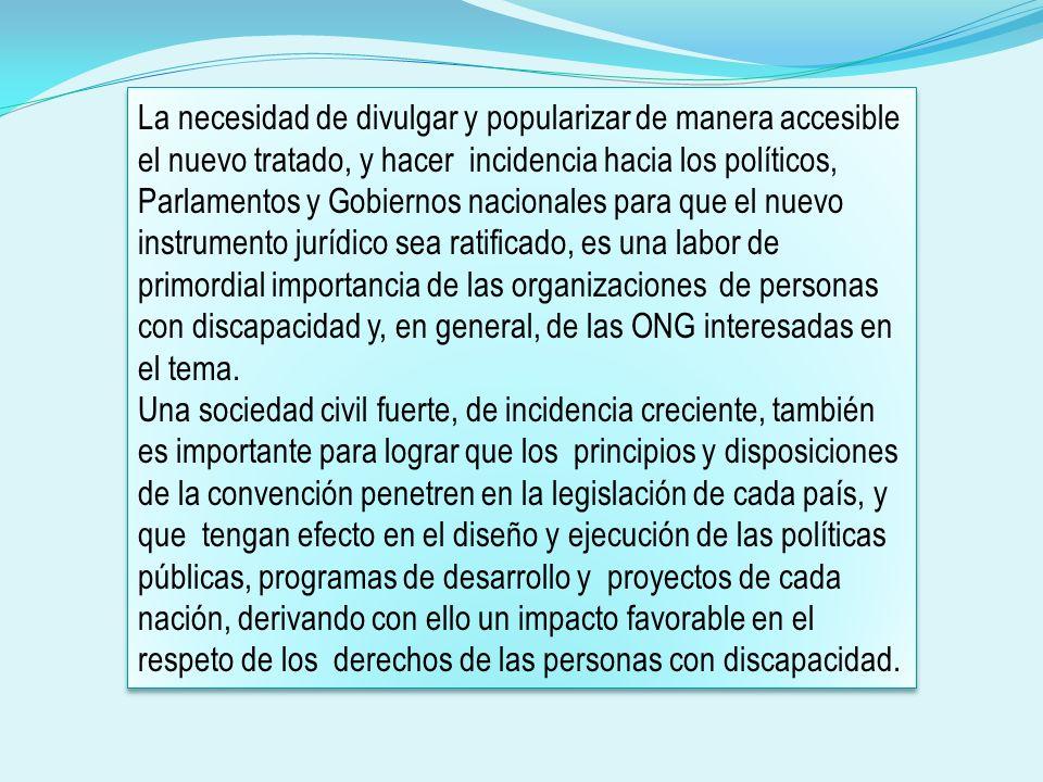 La necesidad de divulgar y popularizar de manera accesible el nuevo tratado, y hacer incidencia hacia los políticos, Parlamentos y Gobiernos nacionale