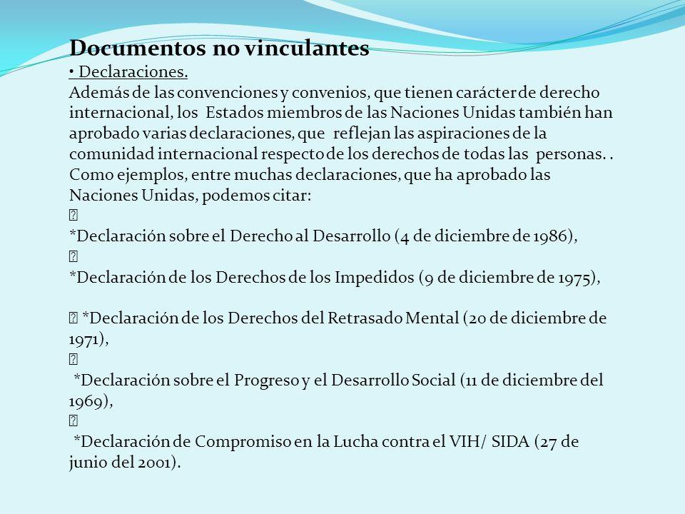 Documentos no vinculantes Declaraciones. Además de las convenciones y convenios, que tienen carácter de derecho internacional, los Estados miembros de