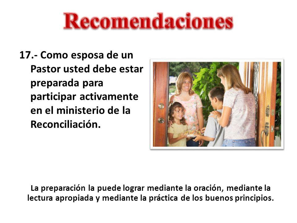 La preparación la puede lograr mediante la oración, mediante la lectura apropiada y mediante la práctica de los buenos principios. 17.- Como esposa de