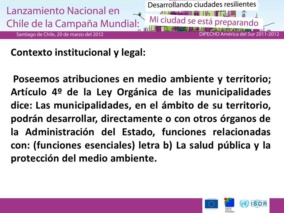 Contexto institucional y legal: Poseemos atribuciones en medio ambiente y territorio; Artículo 4º de la Ley Orgánica de las municipalidades dice: Las