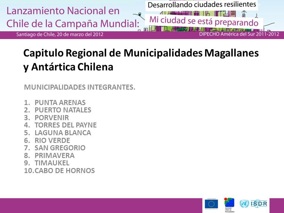 Capitulo Regional de Municipalidades Magallanes y Antártica Chilena MUNICIPALIDADES INTEGRANTES. 1.PUNTA ARENAS 2.PUERTO NATALES 3.PORVENIR 4.TORRES D