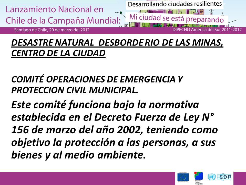 DESASTRE NATURAL DESBORDE RIO DE LAS MINAS, CENTRO DE LA CIUDAD COMITÉ OPERACIONES DE EMERGENCIA Y PROTECCION CIVIL MUNICIPAL. Este comité funciona ba