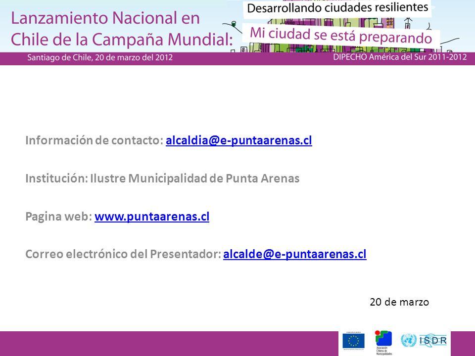 Información de contacto: alcaldia@e-puntaarenas.clalcaldia@e-puntaarenas.cl Institución: Ilustre Municipalidad de Punta Arenas Pagina web: www.puntaarenas.clwww.puntaarenas.cl Correo electrónico del Presentador: alcalde@e-puntaarenas.clalcalde@e-puntaarenas.cl 20 de marzo