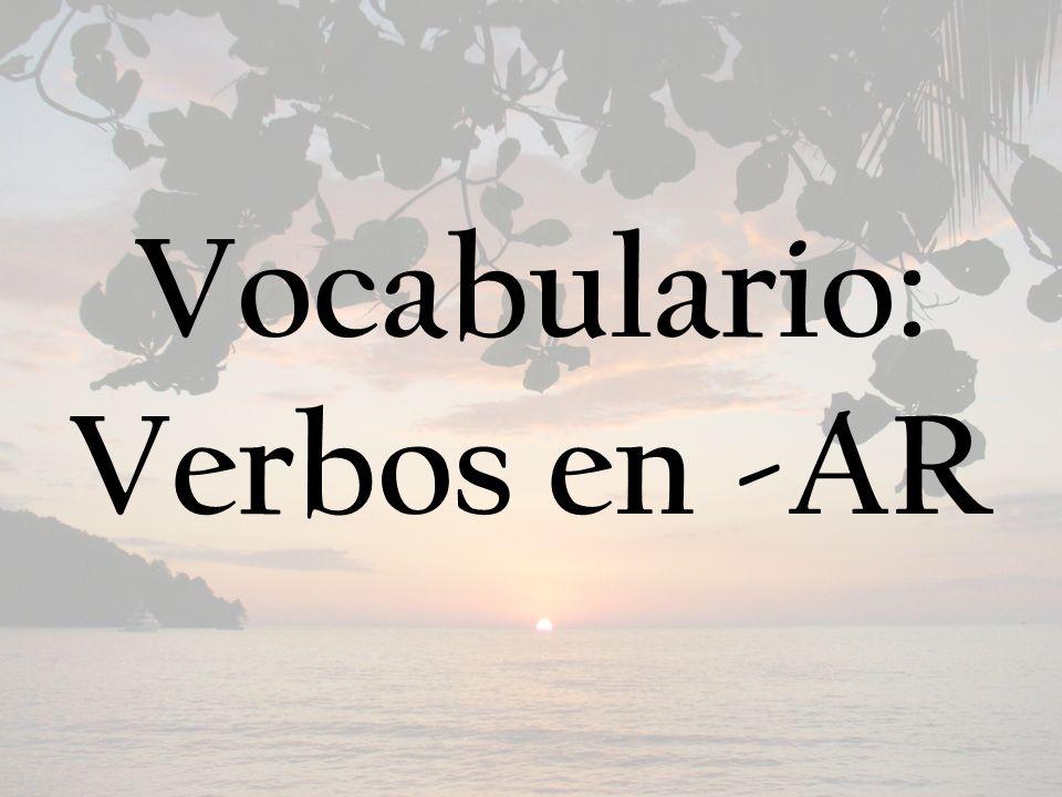Vocabulario: Verbos en -AR