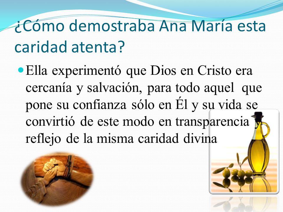¿Cómo demostraba Ana María esta caridad atenta.