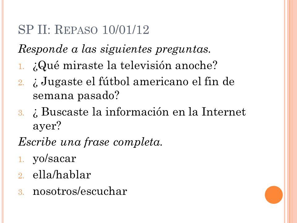 SP II: R EPASO 10/01/12 Responde a las siguientes preguntas.