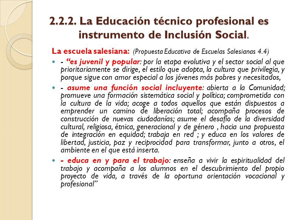 2.2.2. La Educación técnico profesional es instrumento de Inclusión Social. La escuela salesiana: (Propuesta Educativa de Escuelas Salesianas 4.4) - e