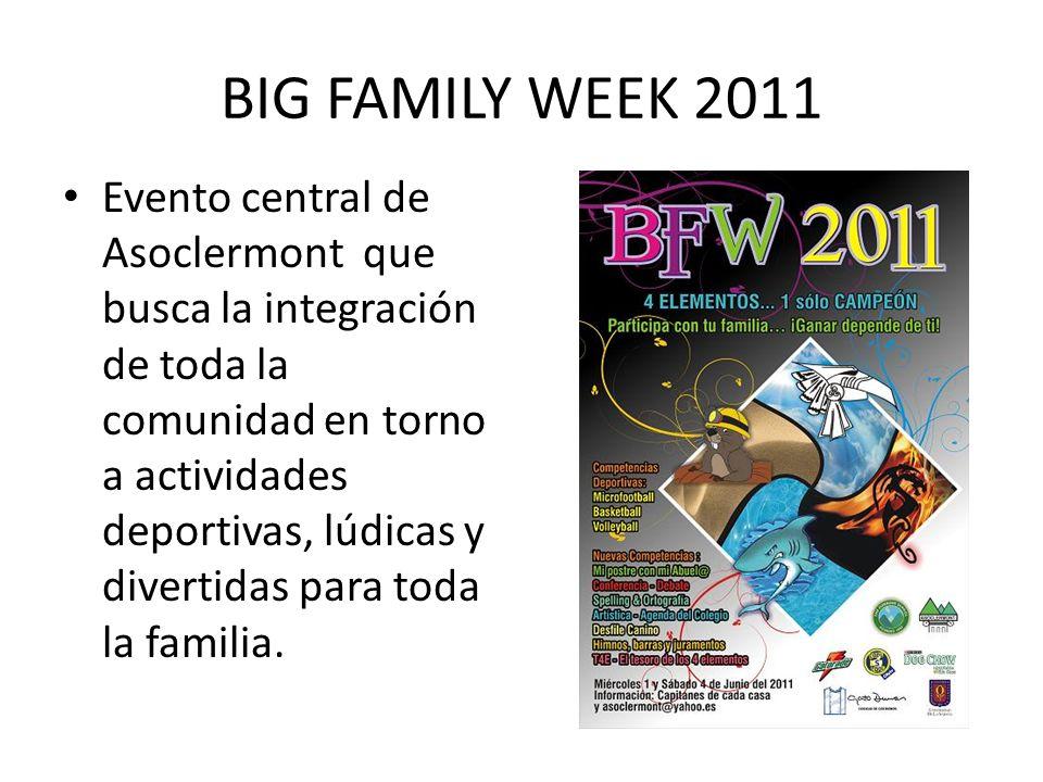 BIG FAMILY WEEK 2011 Evento central de Asoclermont que busca la integración de toda la comunidad en torno a actividades deportivas, lúdicas y divertidas para toda la familia.