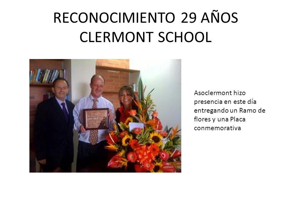 RECONOCIMIENTO 29 AÑOS CLERMONT SCHOOL Asoclermont hizo presencia en este día entregando un Ramo de flores y una Placa conmemorativa
