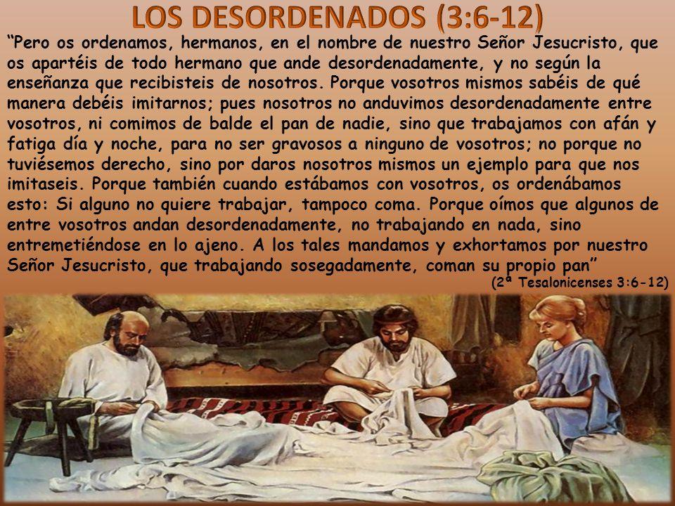 Pero os ordenamos, hermanos, en el nombre de nuestro Señor Jesucristo, que os apartéis de todo hermano que ande desordenadamente, y no según la enseña