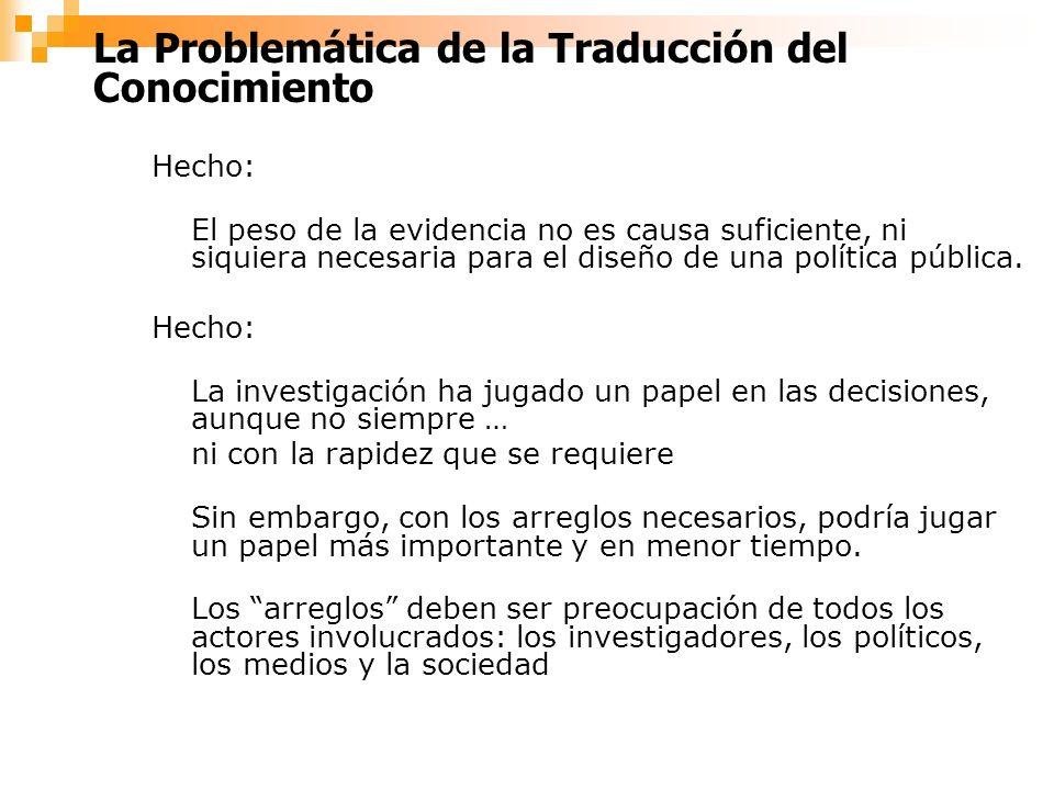 La Problemática de la Traducción del Conocimiento Hecho: El peso de la evidencia no es causa suficiente, ni siquiera necesaria para el diseño de una política pública.