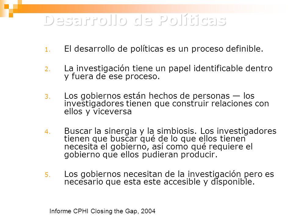 Desarrollo de Políticas 1. El desarrollo de políticas es un proceso definible.