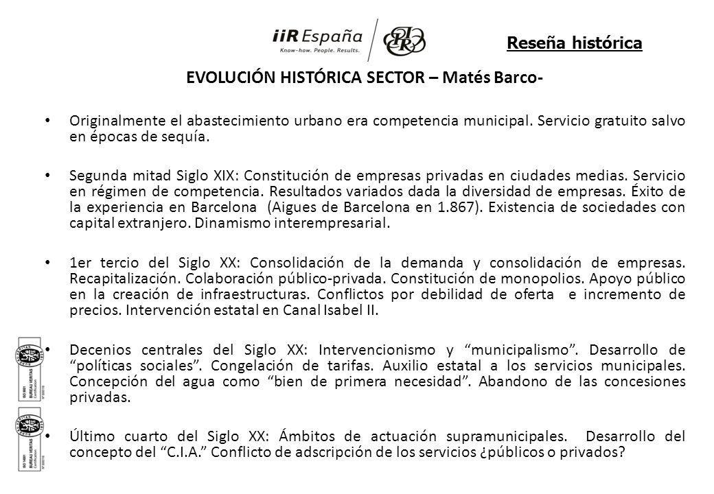EVOLUCIÓN HISTÓRICA SECTOR – Matés Barco- Originalmente el abastecimiento urbano era competencia municipal. Servicio gratuito salvo en épocas de sequí