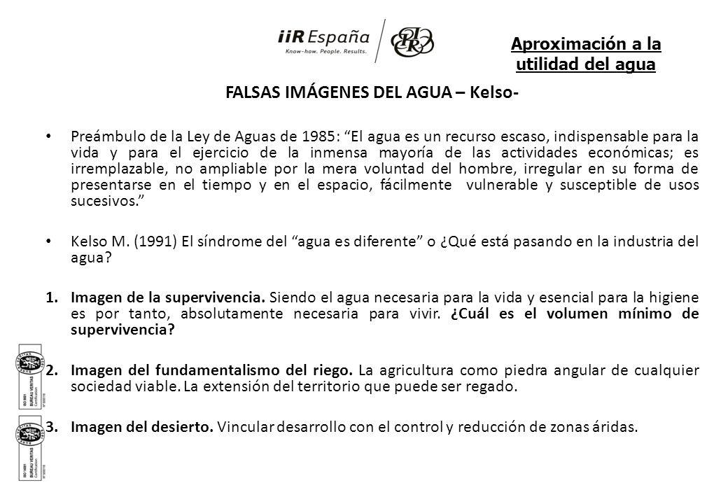 FALSAS IMÁGENES DEL AGUA – Kelso- Preámbulo de la Ley de Aguas de 1985: El agua es un recurso escaso, indispensable para la vida y para el ejercicio d