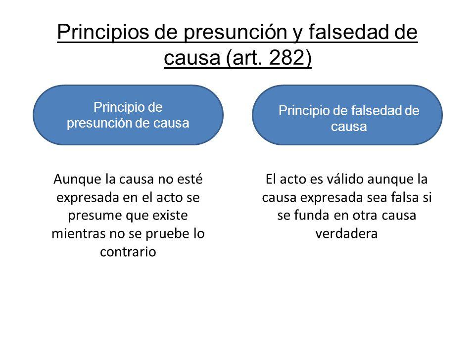 Principios de presunción y falsedad de causa (art. 282) Principio de presunción de causa Principio de falsedad de causa Aunque la causa no esté expres