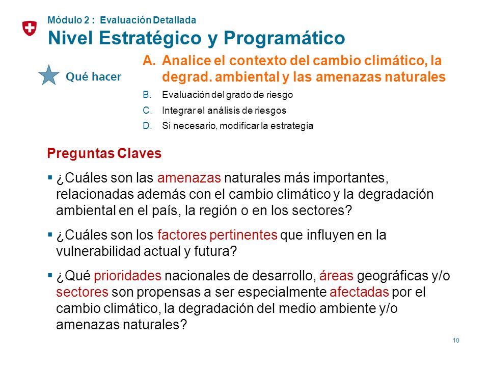 10 A.Analice el contexto del cambio climático, la degrad. ambiental y las amenazas naturales B.Evaluación del grado de riesgo C.Integrar el análisis d