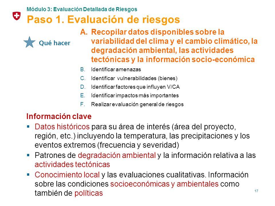 17 A.Recopilar datos disponibles sobre la variabilidad del clima y el cambio climático, la degradación ambiental, las actividades tectónicas y la info