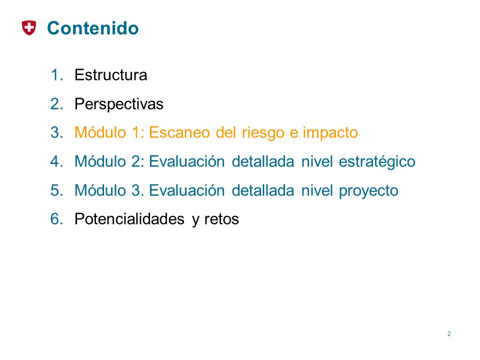 2 Contenido 1.Estructura 2.Perspectivas 3.Módulo 1: Escaneo del riesgo e impacto 4.Módulo 2: Evaluación detallada nivel estratégico 5.Módulo 3. Evalua