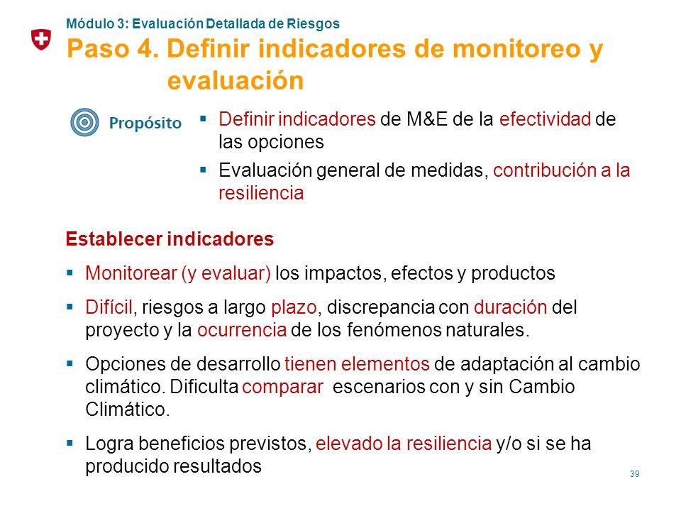 39 Definir indicadores de M&E de la efectividad de las opciones Evaluación general de medidas, contribución a la resiliencia Establecer indicadores Mo