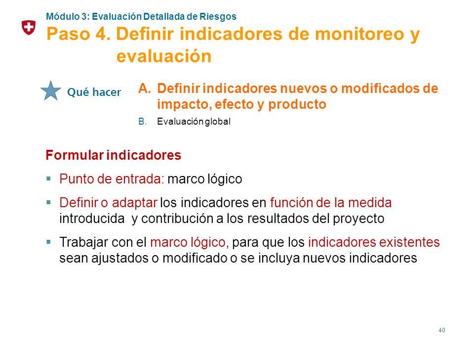 40 Formular indicadores Punto de entrada: marco lógico Definir o adaptar los indicadores en función de la medida introducida y contribución a los resu