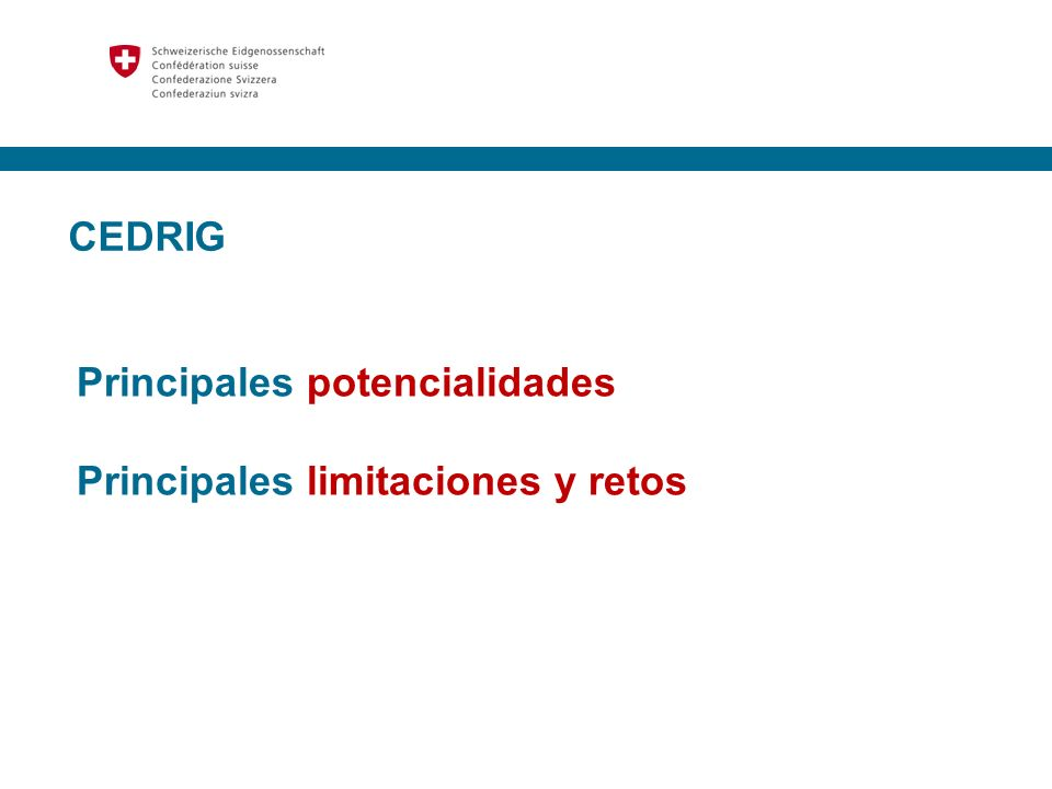 CEDRIG Principales potencialidades Principales limitaciones y retos