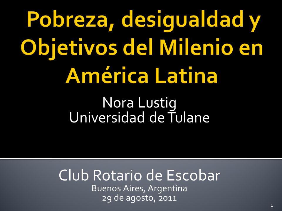 Nora Lustig Universidad de Tulane Club Rotario de Escobar Buenos Aires, Argentina 29 de agosto, 2011 1