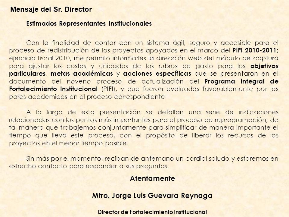Mensaje del Sr. Director Estimados Representantes Institucionales Con la finalidad de contar con un sistema ágil, seguro y accesible para el proceso d
