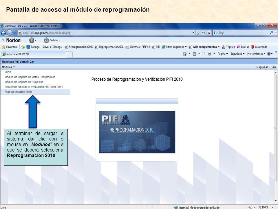Pantalla de acceso al módulo de reprogramación Al terminar de cargar el sistema, dar clic con el mouse en Módulos en el que se deberá seleccionar Reprogramación 2010.