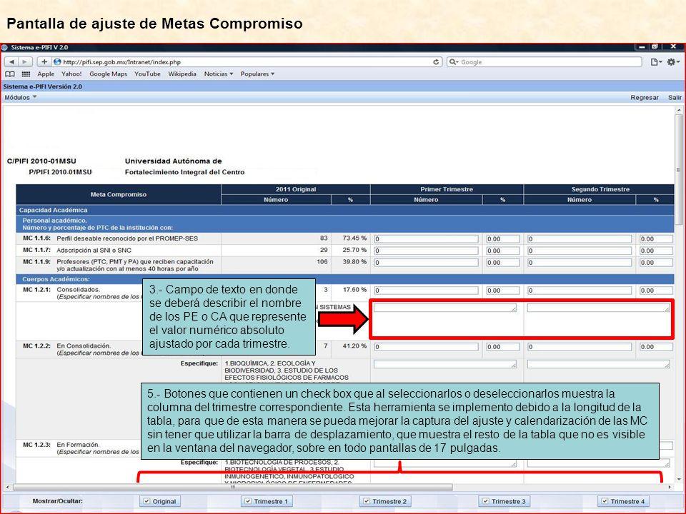 Pantalla de ajuste de Metas Compromiso 3.- Campo de texto en donde se deberá describir el nombre de los PE o CA que represente el valor numérico absoluto ajustado por cada trimestre.
