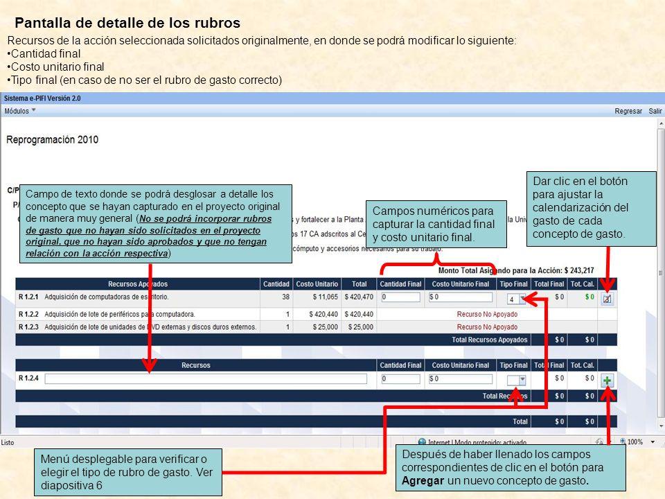 Pantalla de detalle de los rubros Recursos de la acción seleccionada solicitados originalmente, en donde se podrá modificar lo siguiente: Cantidad fin