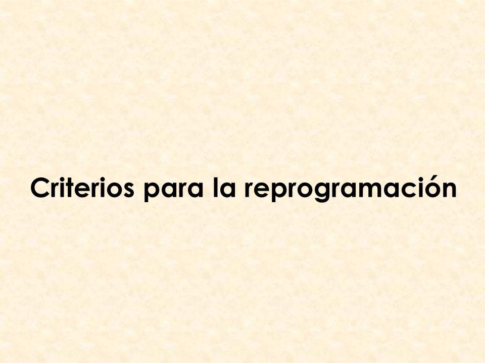 Criterios para la reprogramación