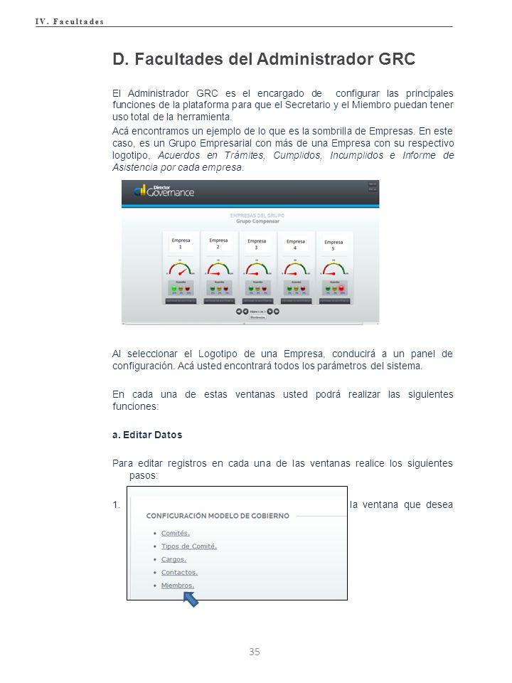 El Administrador GRC es el encargado de configurar las principales funciones de la plataforma para que el Secretario y el Miembro puedan tener uso total de la herramienta.