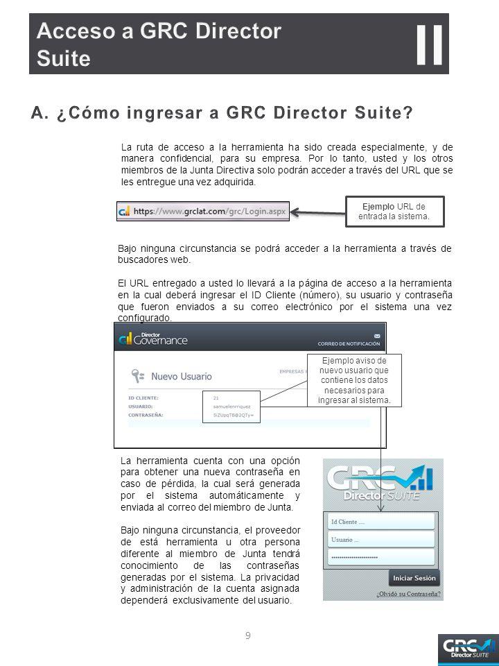 La ruta de acceso a la herramienta ha sido creada especialmente, y de manera confidencial, para su empresa.