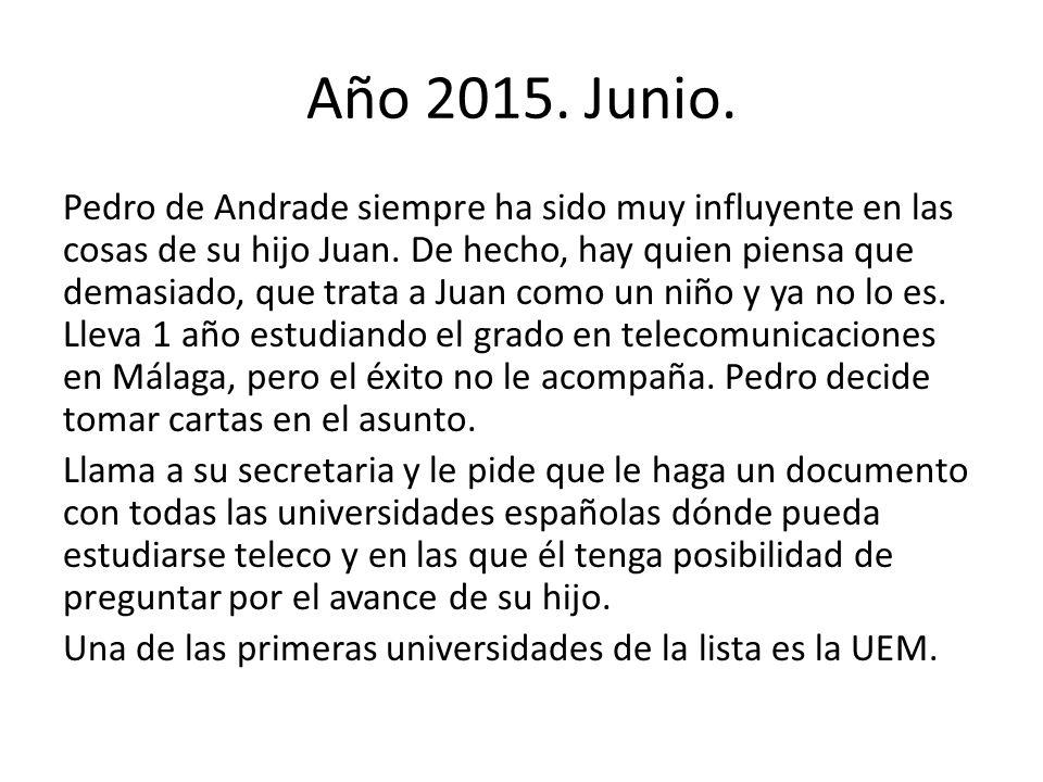 Año 2015. Junio. Pedro de Andrade siempre ha sido muy influyente en las cosas de su hijo Juan. De hecho, hay quien piensa que demasiado, que trata a J