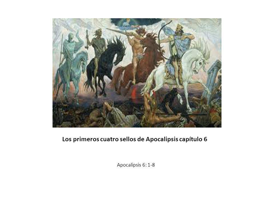 Los primeros cuatro sellos de Apocalipsis capítulo 6 Apocalipsis 6: 1-8